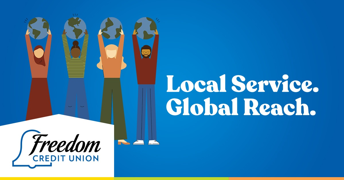 Freedom Credit union provides local services with a global reach.